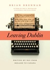Leaving Dublin: Writing My Way from Ireland to Canada