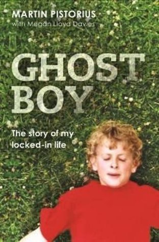 Ghost Boy: My Escape from a Life Locked Inside My Own Body