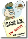 Major BS: A Top Secret Mission