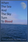 When The Sea and The Sky Turn To Blood