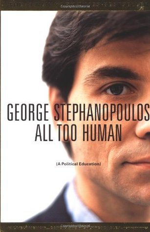 All Too Human by George Stephanopoulos