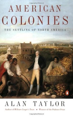 American Colonies: The Settling of North America (The Penguin History of the United States, Volume1)