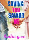 Saving You, Saving Me (You &amp; Me Trilogy, #1)