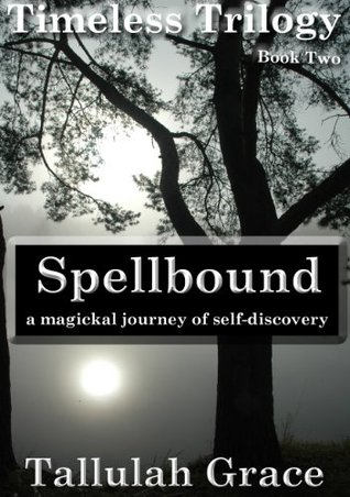 Download free Spellbound (Timeless Trilogy #2) by Tallulah Grace PDF