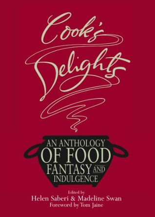 Cook's Delights: An Anthology of Food Fantasy and Indulgence