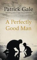 A Perfectly Good Man by Patrick Gale