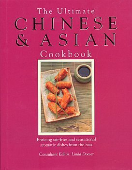 The Ultimate Chinese And Asian Cookbook by Linda Doeser