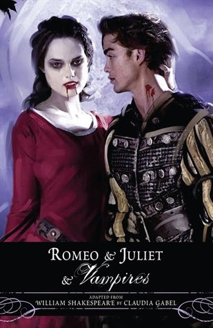 Romeo and Juliet and Vampires by Claudia Gabel