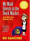 My Maid Invests in the Stock Market...and Why You Should, Too! by Bo Sanchez