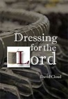 Dressing for the Lord