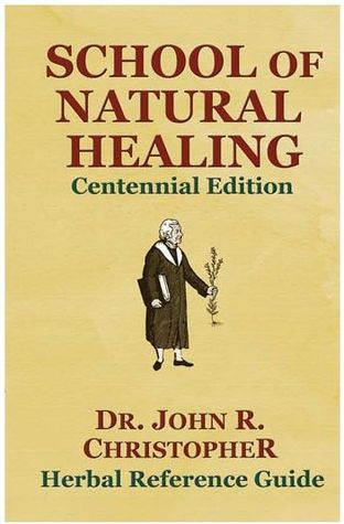 School of Natural Healing by John R. Christopher