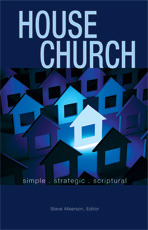 House Church - Simple, Strategic, Scriptural by Steve Atkerson