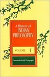 A History Of Indian Philosophy, Volume I