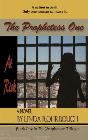 The Prophetess One: At Risk