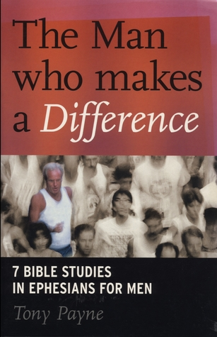 The Man who makes a Difference by Tony Payne