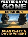 Yesterday's Gone by Sean Platt