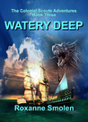 Watery Deep (Colonial Scouts Adventures)