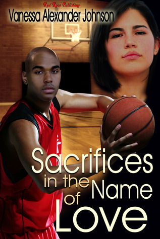 Sacrifices In The Name of Love by Vanessa Alexander Johnson