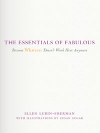 The Essentials Of Fabulous by Ellen Lubin-Sherman