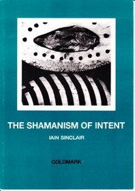 The Shamanism of Intent
