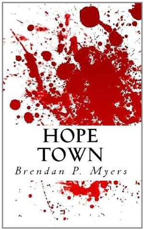 Hope Town by Brendan P. Myers