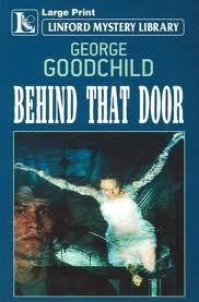 Behind That Door by George Goodchild