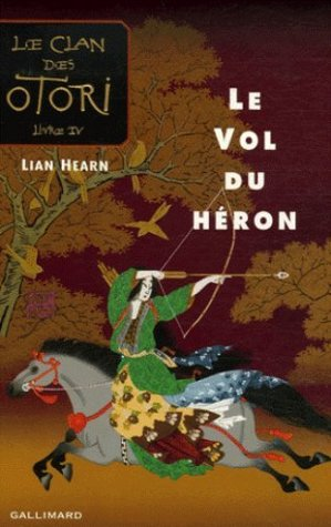 Le Vol du héron by Lian Hearn