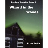 The Wizard in the Woods by R. Lee Smith
