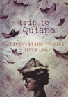 Trip to Quiapo : Scriptwriting Manual Ni Ricky Lee