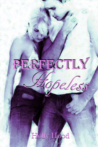 Perfectly Hopeless by Holly Hood