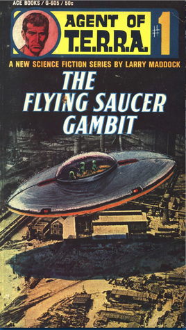 The Flying Saucer Gambit (Agent of T.E.R.R.A. #1)