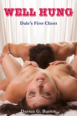 Well Hung: Dale's First Client
