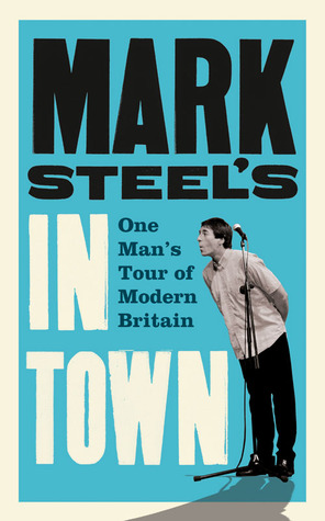 Mark Steel's in Town by Mark Steel