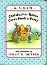 Christopher Robin Gives a Party (Winnie-the-Pooh story books)