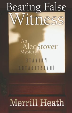 Bearing False Witness (Alec Stover Mysteries)