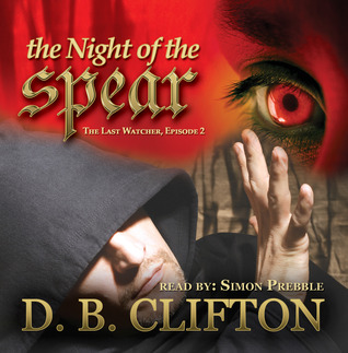 Night of the Spear by D.B. Clifton