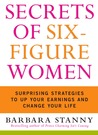 Secrets of Six-Figure Women by Barbara Stanny