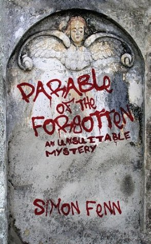 Parable of the Forgotten - An Unsuitable Mystery by Simon Fenn