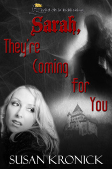 Sarah, They're Coming For You by Susan Kronick