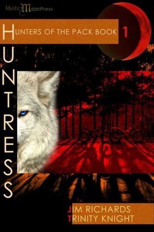 Hunters of the Pack - Book 1- Huntress