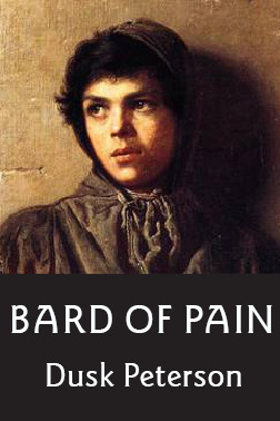Bard of Pain by Dusk Peterson
