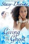 Giving up the Ghost (Bree and Steven Interracial Romantic Suspense Series #1)