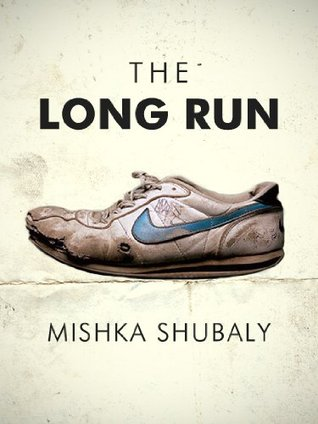 The Long Run by Mishka Shubaly