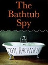 The Bathtub Spy