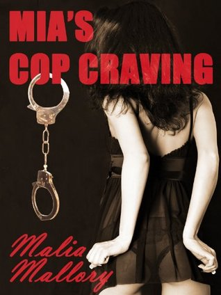 Mia's Cop Craving by Malia Mallory