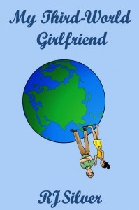 My Third-World Girlfriend by R.J. Silver