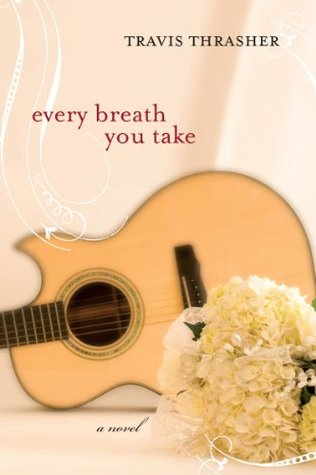 Every Breath you Take by Travis Thrasher