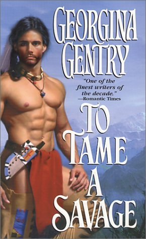 To tame a savage by Georgina Gentry