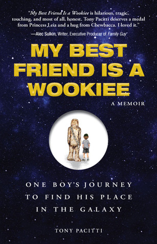 My Best Friend Is a Wookiee by Tony Pacitti