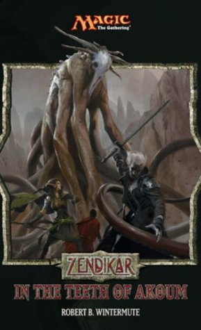 Zendikar: In the Teeth of Akoum: A Magic: The Gathering Set Novel